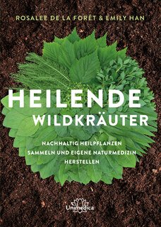Heilende Wildkräuter/de la Foret, Rosalee / Han, Emily