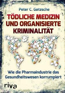 Tödliche Medizin und organisierte Kriminalität, Gotzsche, Peter C.