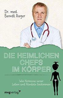 Die heimlichen Chefs im Körper, Berndt Rieger