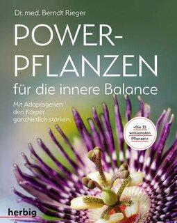Powerpflanzen für die innere Balance/Berndt Rieger