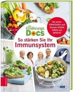 Die Ernährungs-Docs - So stärken Sie Ihr Immunsystem/Anne Fleck / Matthias Dr. med. Riedl / Jörn Klasen / Silja Schäfer
