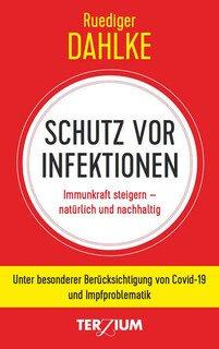 Schutz vor Infektionen/Rüdiger Dahlke