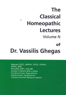 Classical Homeopathic Lectures - Volume N, Vassilis Ghegas