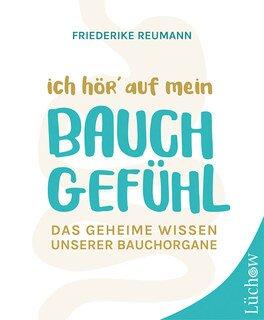 Ich hör' auf mein Bauchgefühl/Reumann, Friederike