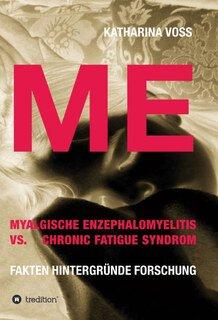 ME - Myalgische Enzephalomyelitis vs. Chronic Fatigue Syndrom/Voss, Katharina