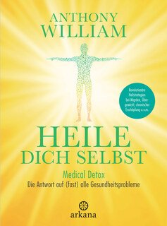 Heile dich selbst: Medical Detox/Anthony William