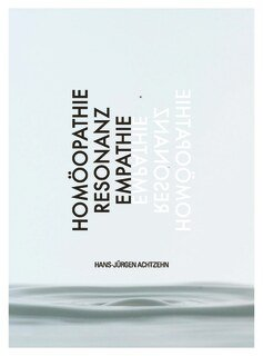 Homöopathie - Resonanz - Empathie/Hans-Jürgen Achtzehn