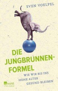 Die Jungbrunnen-Formel/Sven Voelpel