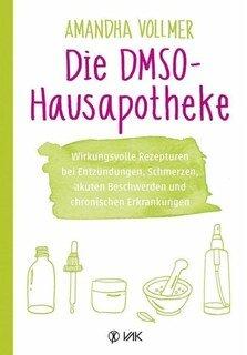 Die DMSO-Hausapotheke/Amandha Vollmer