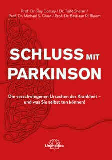 Schluss mit Parkinson/Ray Dorsey / Todd Sherer / Michael S. Dr. Okun / Bastiaan R. Bloem