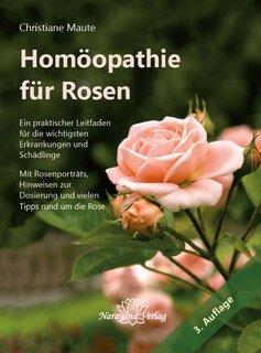 Homöopathie für Rosen - 3. Auflage - Restbestand/Christiane Maute®