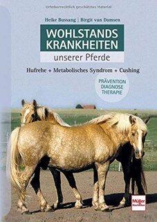 Wohlstandskrankheiten unserer Pferde/Heike Bussang
