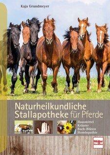 Naturheilkundliche Stallapotheke für Pferde/Kaja Grundmeyer