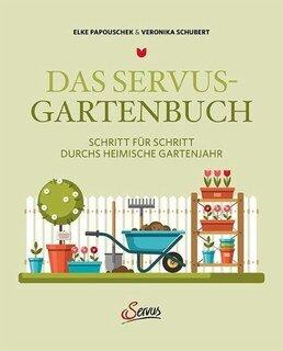 Das Servus-Gartenbuch, Papouschek, E. /  Schubert, V.