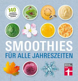 Smoothies für alle Jahreszeiten  - Mängelexemplar/Astrid Büscher
