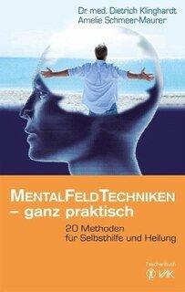 Mentalfeld-Techniken - ganz praktisch - Mängelexemplar/Dietrich Klinghardt / Amelie Schmeer-Maurer