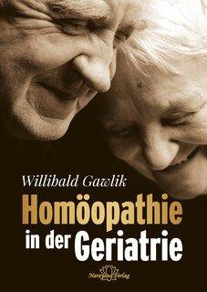 Homöopathie in der Geriatrie - Mängelexemplar, Willibald Gawlik