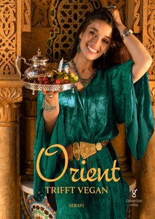 Orient trifft vegan/Serayi