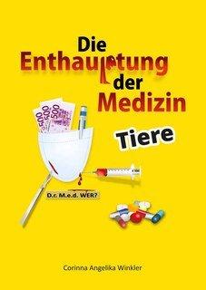 Die Enthauptung der Medizin Tiere, Corinna A. Winkler