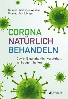 Corona natürlich behandeln/Johannes Wilkens / Frank Meyer
