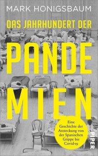 Das Jahrhundert der Pandemien/Mark Honigsbaum