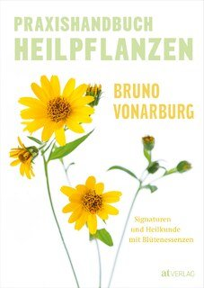 Praxishandbuch Heilpflanzen, Bruno Vonarburg