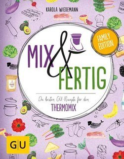 Mix & Fertig - Die besten GU-Rezepte für den Thermomix - Mängelexemplar/Karola Wiedemann