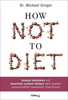How Not to Diet/Michael Greger