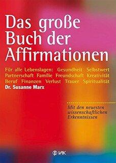 Das große Buch der Affirmationen, Susanne Marx