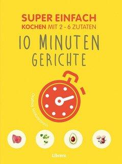 Super Einfach 10 Minuten Gerichte/Orathay Souksisavanh / Vania Nikolcic