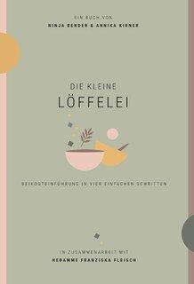 Die kleine Löffelei/Bender, N. / Kirner, A. / Fleisch, F.