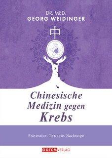 Chinesische Medizin gegen Krebs/Georg Weidinger