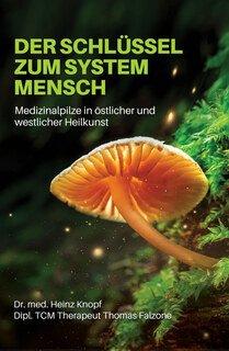 Der Schlüssel zum System Mensch/Knopf, H. / Falzone, T.