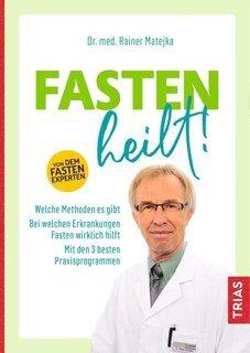 Fasten heilt!, Rainer Matejka