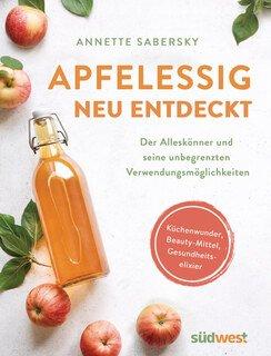 Apfelessig neu entdeckt, Annette Sabersky