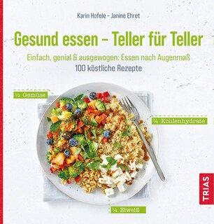 Gesund essen - Teller für Teller/Hofele, K. / Ehret, J.