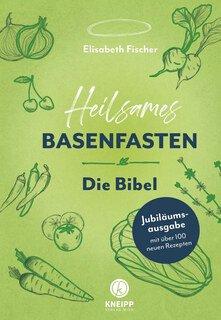 Heilsames Basenfasten  Die Bibel/Elisabeth Fischer