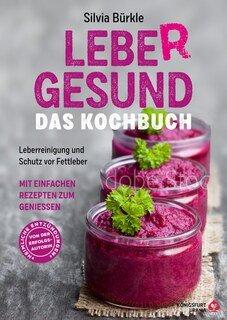 LebeR gesund - Das Kochbuch, Silvia Bürkle