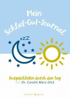 Mein Schlaf-Gut-Journal/Carolin Marx-Dick
