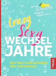 Crazy Sexy Wechseljahre/Angela Löhr