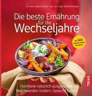 Die beste Ernährung für die Wechseljahre/Irmgard Zierden / Bettina Snowdon