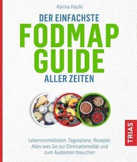 Der einfachste FODMAP-Guide aller Zeiten, Karina Haufe