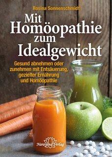 Mit Homöopathie zum Idealgewicht - Mängelexemplar/Rosina Sonnenschmidt