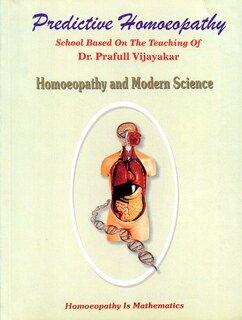 Predictive Homoeopathy - Homoeopathy and Modern Science - Imperfect copy/Prafull Vijayakar