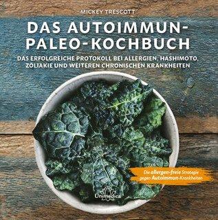 Das Autoimmun-Paleo-Kochbuch - Mängelexemplar/Mickey Trescott