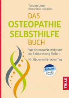Das Osteopathie-Selbsthilfe-Buch, Torsten Liem / Christine Tsolodimos