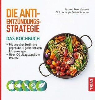 Die Anti-Entzündungs-Strategie - Das Kochbuch/Peter Niemann / Bettina Snowdon