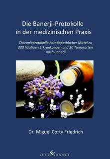 Die Banerji-Protokolle in der medizinischen Praxis/Miguel Corty Friedrich