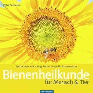 Bienenheilkunde für Mensch & Tier/Petra Pawletko