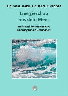 Energieschub aus dem Meer/Karl J. Probst
